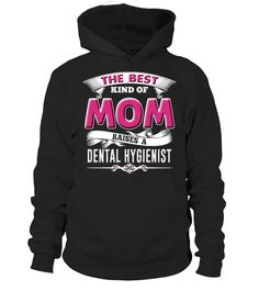 Dental Hygienist  Shirt Mom   => Check out this shirt by clicking the image, have fun :) Please tag, repin & share with your friends who would love it. #mothers #mom #grandma #hoodie #ideas #image #photo #shirt #tshirt #sweatshirt #tee #gift #perfectgift #birthday #Christmas