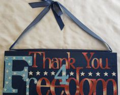 Thank you for Freedom 4th of July, Veterans day sign