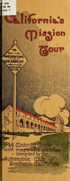 1915, California's mission tour California Missions, California History, Vintage California, California Dreamin', Spanish Revival, Vintage Travel Posters, Pacific Coast, Social Studies, Road Trip