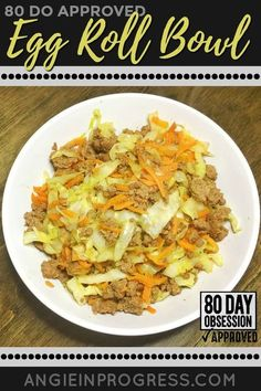 Delicious and 80 Day Obsession/21 Day Fix-approved Egg Roll Bowl