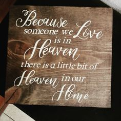 Because someone we love is in heaven wood sign