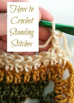 How to crochet standing stitches ... Standing stitches are a great alternative to beginning chains and a handy trick to have in your repertoire ... and best of all, they look just like a stitch because they are a stitch! Yay for no more telltale beginning chains.