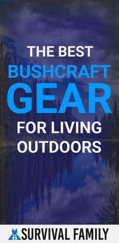 Best Bushcraft Gear For Living Outdoors Survival Family, Bushcraft Gear, Emergency Preparation, Disaster Preparedness, Financial Tips, Natural Living, Parenting Hacks, Saving Money, Finding Yourself