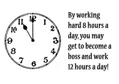 Funny Hard Times experiences | How true is this quote? The reward of working hard is the opportunity ...
