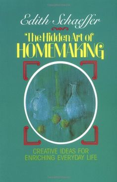 Hidden Art of Homemaking, by Edith Schaeffer. In her own lovely, rambling style, Edith talks about all the ways that our lives can become creative, artful, God exemplifying havens for our families, friends, coworkers, and visitors. A great, homey read.