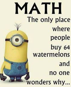 Laugh at 15 really funny math jokes. We did our best to bring you only the best jokes. The Minions Pictures you love and Amazing Minions & funny minion pics . Read Minion Funny Memes Dump – LOL WHY Funny Math Jokes, Funny Minion Memes, Math Humor, 9gag Funny, Minions Quotes, Stupid Funny Memes, Funny Relatable Memes, Memes Humor, Funny Humor
