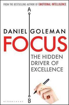 By Daniel Goleman - Focus: The Hidden Driver of Excellence (9.8.2013) by Daniel Goleman http://www.amazon.com/dp/B00HTJYUHO/ref=cm_sw_r_pi_dp_BHJsvb0G84C9D