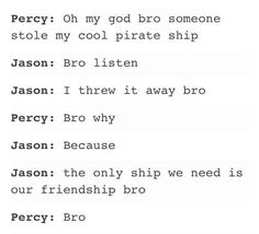 Then he tells Jason to get it back out of the trash so it can represent their friendship