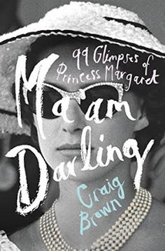 Monica's Bookish Life: Ma'am Darling by Craig Brown