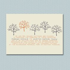 Crisp Autumn, a wedding invitation made from hand drawn trees. Perfect for a fall wedding - I'd maybe stamp trees onto another color for the layered effect