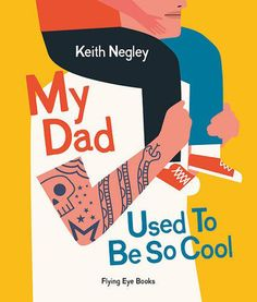 My Dad Used to Be So Cool _Keith_Negley