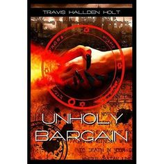 https://pratr.wordpress.com/2016/03/23/unholy-bargain-by-travis-hallden-holt-review-giveaway-goddessfish/comment-page-1/#comment-6511