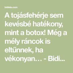 A tojásfehérje sem kevésbé hatékony, mint a botox! Még a mély ráncok is eltűnnek, ha vékonyan… - Bidista.com - A TippLista!