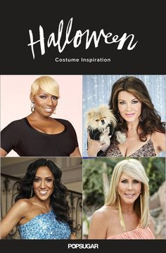 Real Housewives you should be for Halloween