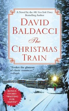 The Christmas Train by David Baldacci  -a heartwarming tale of humor, romance, and mystery. Just Ok for me.
