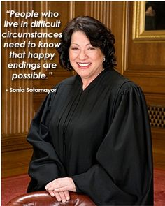 Justice Sonia Sotomayor quote on overcoming difficult circumstances.  Quotes That Inspire Us - Best of 2013