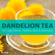 Dandelion tea - Dr. Axe http://www.draxe.com #health #holistic #natural