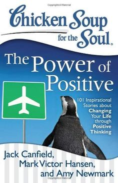 Chicken Soup for the Soul: The Power of Positive: 101 Inspirational Stories about Changing Your Life through Positive Thinking by Jack Canfield, http://www.amazon.com/dp/1611599032/ref=cm_sw_r_pi_dp_JzDhrb1K0CW95