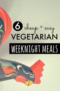 6 Quick + Easy Vegetarian Weeknight Dinners // neverhomemaker