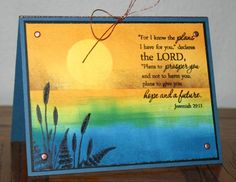 Jeremiah_29_11_sunset_by_LovinTX by LovinTX - Cards and Paper Crafts at Splitcoaststampers