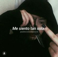 """""""Me siento[...]"""" Segunda parte Words Can Hurt, Tumblr Quotes, Frases Tumblr, Love Phrases, Sad Life, Spanish Quotes, In My Feelings, The Dreamers, Lgbt"""