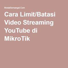 Cara Limit/Batasi Video Streaming YouTube di MikroTik