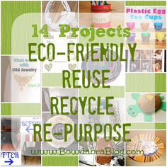 14 Projects that are Eco Friendly - reuse, recycle, repurpose