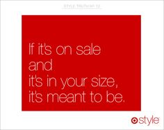 #StyleTruth If it's on sale and it's in your size, it's meant to be. #Target #Style