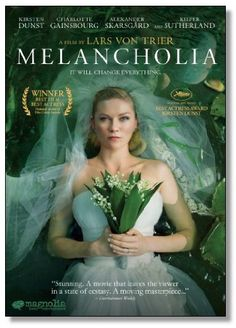 Melancholia (2011) Director: Lars von Trier Writer: Lars von Trier Stars: Kirsten Dunst, Charlotte Gainsbourg, Kiefer Sutherland