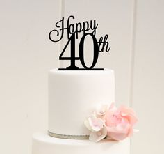 ORIGINAL HAPPY 40TH ANNIVERSARY OR BIRTHDAY CAKE TOPPER PLEASE NOTE We Love To Allow 3