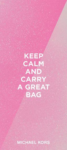 Keep calm and carry a great bag. #TreatYourself