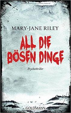Buchvorstellung: All die Bösen Dinge - Mary-Jane Riley http://www.mordsbuch.net/2016/09/28/buchvorstellung-all-die-b%C3%B6sen-dinge-mary-jane-riley/