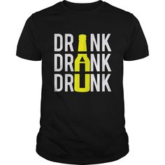 Drink Drink Drink Beer T-Shirt - Funny Beer Shirts - Ideas of Funny Beer Shirts - Drink Drink Drink Beer T-Shirt Beer Shirts, Vinyl Shirts, Cool Shirts, Funny Shirts, Shirt Hoodies, Shirt Men, Shirt Print Design, Tee Shirt Designs, Tee Design