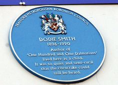 "Dorothy Gladys ""Dodie"" Smith was born in Whitefield and was an English novelist and playwright. Smith is best known for her novel The Hundred and One Dalmatians and The Starlight Barking."