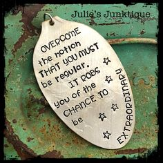 Stamped Vintage Upcycled Spoon Jewelry Pendant Charm - Quote - Uta Hagen - Overcome The Notion That You Must Be Regular. It Robs You Of The by JuliesJunktique on Etsy