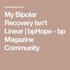 My Bipolar Recovery Isn't Linear | bpHope - bp Magazine Community