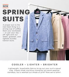 Cooler, Lighter, Brighter: New Spring Suits.