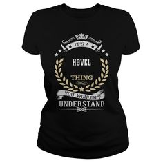 Love To Be HOVEL Tshirt #gift #ideas #Popular #Everything #Videos #Shop #Animals #pets #Architecture #Art #Cars #motorcycles #Celebrities #DIY #crafts #Design #Education #Entertainment #Food #drink #Gardening #Geek #Hair #beauty #Health #fitness #History #Holidays #events #Home decor #Humor #Illustrations #posters #Kids #parenting #Men #Outdoors #Photography #Products #Quotes #Science #nature #Sports #Tattoos #Technology #Travel #Weddings #Women