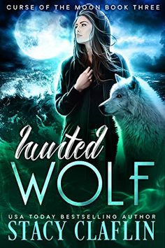 Hunted Wolf (Curse of the Moon Book 3) by Stacy Claflin https://www.amazon.com/dp/B01MRZ1S9J/ref=cm_sw_r_pi_dp_x_nyLJybF2ZXRNE
