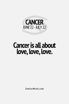 Cancer is all about love, love, love.