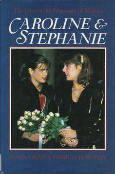 Caroline Stephanie The Lives of The Princesses of Monaco by Crimp   eBay