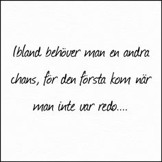 Timing är allt Fine Quotes, Best Quotes, Nice Picture Quotes, Swedish Quotes, Fantastic Quotes, Positive Phrases, The Ugly Truth, Wonder Quotes, Text Me