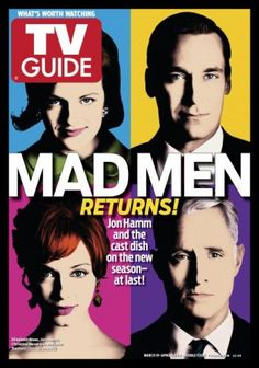 I still have to start watching the show but I thought this was the coolest TV Guide cover of Mad Men