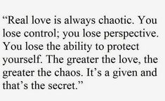 Quotes About Love : QUOTATION – Image : Quotes Of the day – Description Real love is always chaotic. Sharing is Power – Don't forget to share this quote ! Top Quotes, Daily Quotes, Best Quotes, Life Quotes, Woman Quotes, Real Love Quotes, Love Quotes For Him, Strong Love Quotes, The Words
