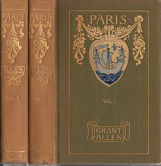 Travel Lovers' Library--Allen, Grant--Paris--Boston, L. C. Page, 1901 | Flickr - Photo Sharing!