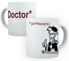 This coffee cup will be mine as soon as my PhD is complete.