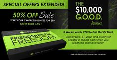 What kind of Debt would you pay off with the G.O.O.D bonus?  50% off until Dec 31, 2012.  **** Click on the Photo to check it out. Don't delay.
