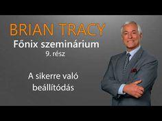 Brian Tracy Főnix szeminárium rész - Az agy software-e Bryan Tracy, Brie, Motivation, Youtube, Youtubers, Youtube Movies, Inspiration