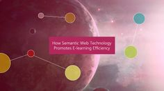How Semantic Web Technology Promotes E-learning Efficiency
