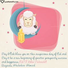 Create 2019 Happy Eid Ul Adha Mubarak greetings with name on best online generator and send Eid ul Adha Wishes images with name to your friends and loved ones. Page 1 Eid Ul Adha Mubarak Greetings, Best Eid Mubarak Wishes, Eid Al Adha Wishes, Eid Mubarak Wünsche, Eid Mubarak Messages, Eid Mubarak Quotes, Eid Quotes, Happy Eid Al Adha, Happy Eid Mubarak